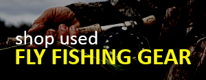 Shop Used Fly Fishing Gear for Sale